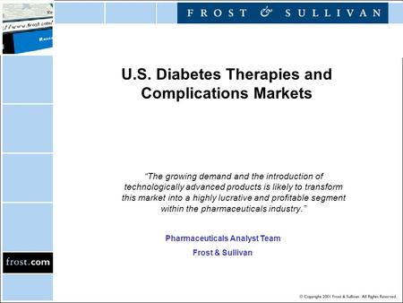 "U.S. Diabetes Therapies and Complications Markets ""The growing demand and the introduction of technologically advanced products is likely to transform."