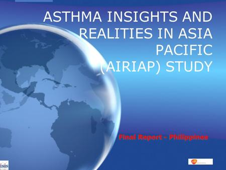 Final Report - Philippines ASTHMA INSIGHTS AND REALITIES IN ASIA PACIFIC (AIRIAP) STUDY.