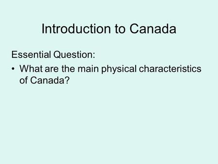 Physical Features Of Canada Physical Regions Of Canada Ppt - Physical characteristics of canada
