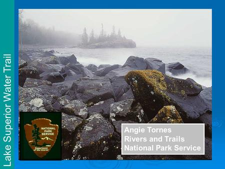 Lake Superior Water Trail Angie Tornes Rivers and Trails National Park Service.