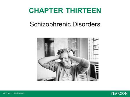 CHAPTER THIRTEEN Schizophrenic Disorders. OVERVIEW  Psychosis - profoundly out of touch with reality  Most common symptoms: changes in the way a person.