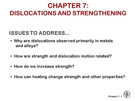 Chapter 7- ISSUES TO ADDRESS... Why are dislocations observed primarily in metals and alloys? How are strength and dislocation motion related? How do we.