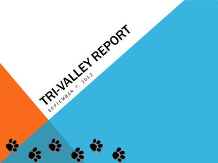 TRI-VALLEY REPORT SEPTEMBER 7, 2012. MENU SEPT.7 TH, 2012 Pizza Taco Max or Fish Cheese, Bun, Black beans Corn, Tomatoes Mixed Fruit.
