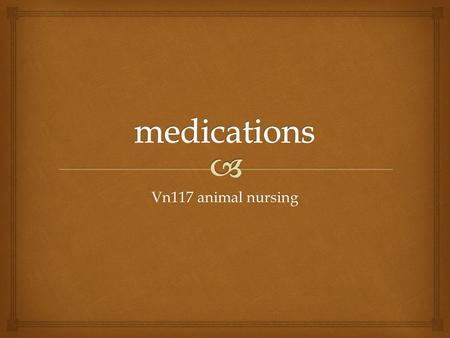 Vn117 animal nursing.   Prevention of injury by drugs  Prevention of injury by admin equipment  Correct storage of drugs  Correct admin methods for.