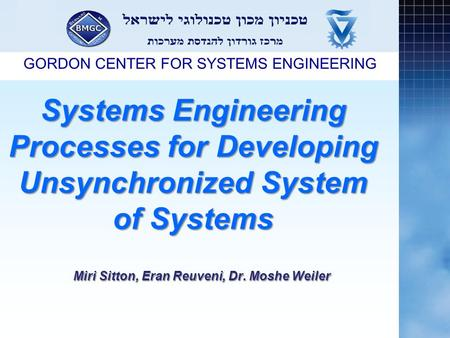 Systems Engineering Processes for Developing Unsynchronized System of Systems Systems Engineering Processes for Developing Unsynchronized System of Systems.