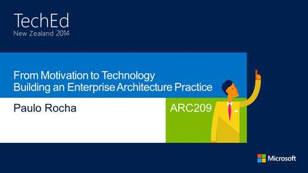 ARC209. Jul 2012Jul 2014 Business Architecture Motivation Organisation Function Information Systems Architectures Technology Architecture Platform.