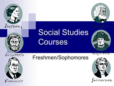 Social Studies Courses Freshmen/Sophomores. World Affairs Mrs. Moll Semester Course  Sophomores – Seniors Topics  Economics, Government, Enviornment,