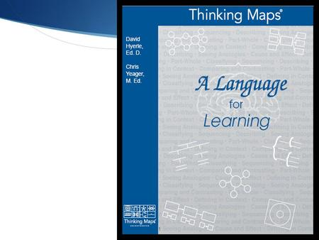 Welcome to Thinking Maps ® 1. What are Thinking Maps & why do they work? What is the purpose of each map?What is the Memorial High School Thinking Maps.