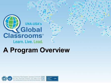 A Program Overview. Agenda I.Introduction to Global Classrooms II. Support for Global Classrooms Schools III. Program Implementation and Planning IV.