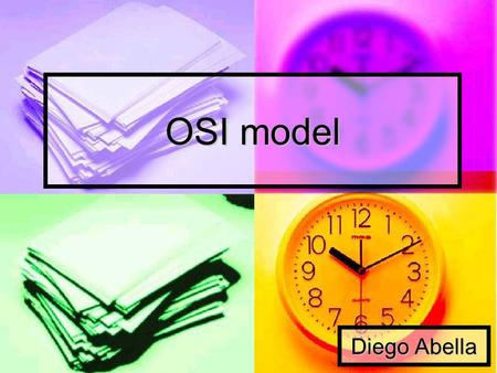 OSI model Diego Abella. Before OSI model Small networks. Small networks. Incompatibilities between devices from different producers. Incompatibilities.