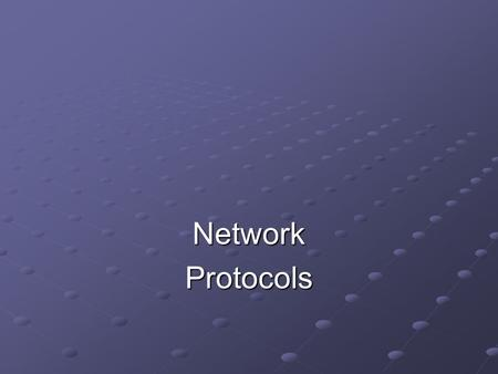 NetworkProtocols. Objectives Identify characteristics of TCP/IP, IPX/SPX, NetBIOS, and AppleTalk Understand position of network protocols in OSI Model.