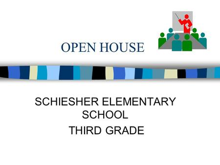OPEN HOUSE SCHIESHER ELEMENTARY SCHOOL THIRD GRADE.