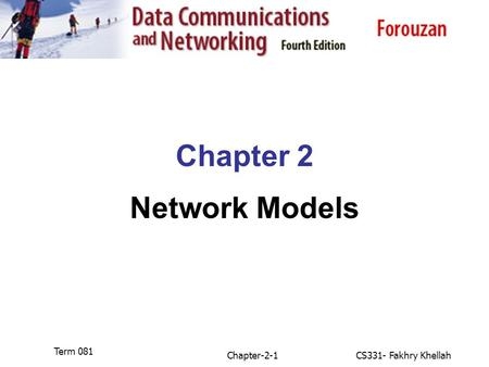 Chapter-2-1CS331- Fakhry Khellah Term 081 Chapter 2 Network Models.