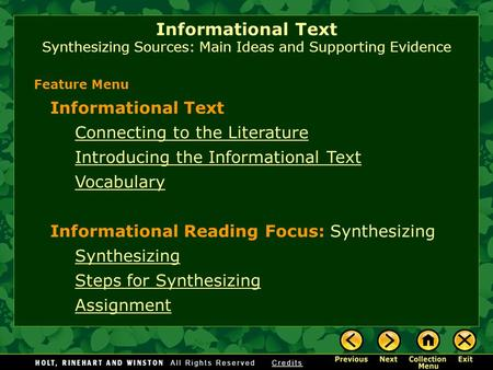 Informational Text Synthesizing Sources: Main Ideas and Supporting Evidence Informational Text Connecting to the Literature Introducing the Informational.