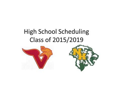 High School Scheduling Class of 2015/2019. Scheduling info…. 9 -40 minute periods in a day or 18 mods. One period is for lunch. Each period of time is.