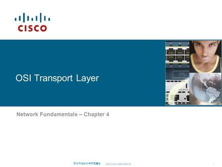 思科网络技术学院理事会.  1 OSI Transport Layer Network Fundamentals – Chapter 4.