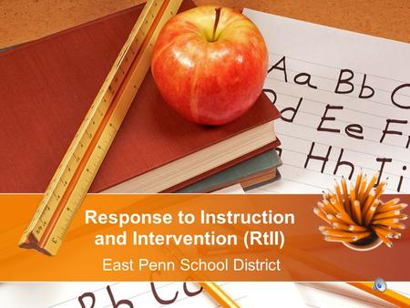 Response to Instruction and Intervention (RtII) East Penn School District.