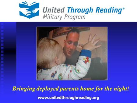 Bringing deployed parents home for the night! www.unitedthroughreading.org.
