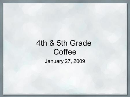 4th & 5th Grade Coffee January 27, 2009. Levels are determined by benchmarking, MAP testing, anecdotal notes and MCAS. Assessment informs instruction.