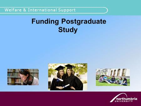 Funding Postgraduate Study Disability Support. Prospective post graduate students for 2011-12 (some information also given for NHS, PGCE and Social Work.