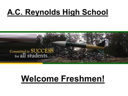 A.C. Reynolds High School Welcome Freshmen!. What do you want to be when you grow up?