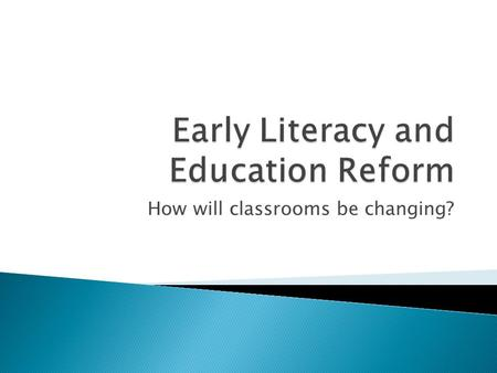 How will classrooms be changing?.  Public Act 12-50: An Act Concerning Requirements for Early Childhood Educators  SB-382: An Act concerning teacher.