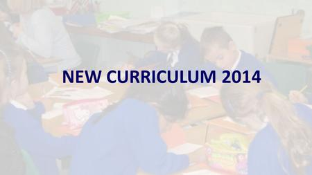 "NEW CURRICULUM 2014. ""The most effective way to manage change is to create it."" Peter Ducker NEW CURRICULUM 2014."