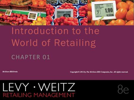 Retailing Management 8e© The McGraw-Hill Companies, All rights reserved. 1 - 1 CHAPTER 2CHAPTER 1 Introduction to the World of Retailing CHAPTER 01 McGraw-Hill/Irwin.