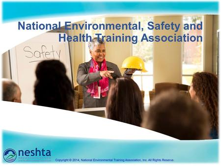 National Environmental, Safety and Health Training Association.