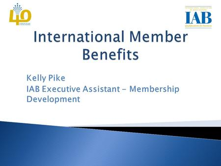 Kelly Pike IAB Executive Assistant - Membership Development.