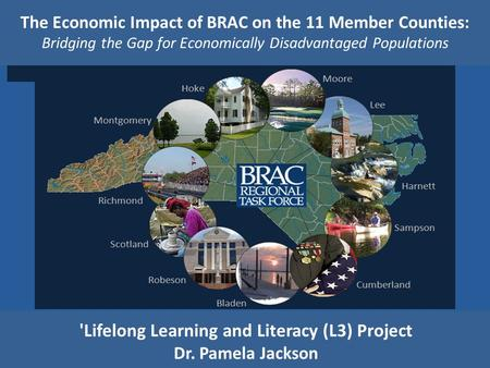 The Economic Impact of BRAC on the 11 Member Counties: Bridging the Gap for Economically Disadvantaged Populations 'Lifelong Learning and Literacy (L3)