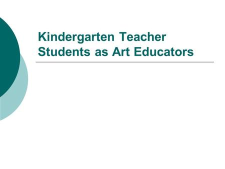 Kindergarten Teacher Students as Art Educators. Model of work contentment of kindergarten teachers Intensive and functional (operational) connection to.