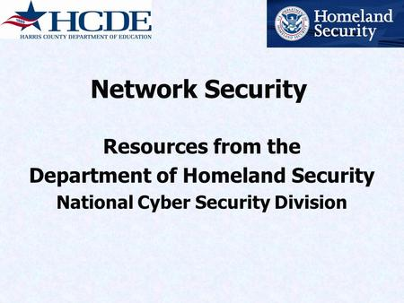 Network Security Resources from the Department of Homeland Security National Cyber Security Division.