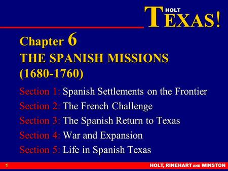 Chapter 6 THE SPANISH MISSIONS ( )