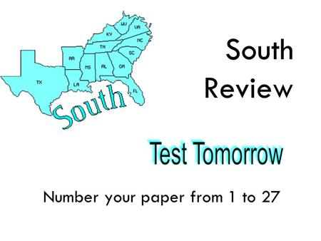 South Review Number your paper from 1 to 27. 6 3 2 5 4 1 7 8 9 10 11 12 13 Write the correct postal abbreviation for each state.