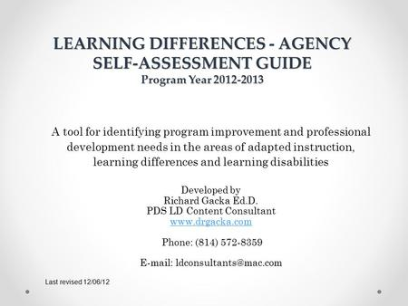 LEARNING DIFFERENCES - AGENCY SELF-ASSESSMENT GUIDE Program Year 2012-2013 A tool for identifying program improvement and professional development needs.