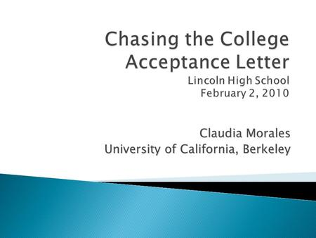 Claudia Morales University of California, Berkeley.