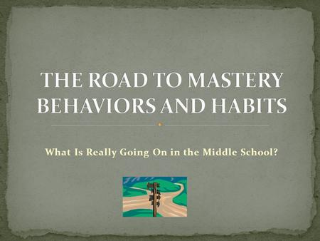 What Is Really Going On in the Middle School?. The influence of the foremost educational voices in the 21 st century – Dweck, Wormeli, Marzano, Berger,
