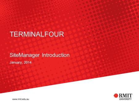 TERMINALFOUR SiteManager Introduction January, 2014.