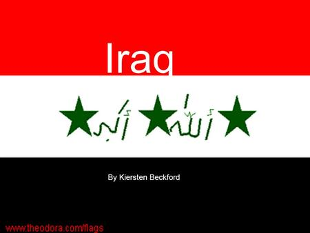 Iraq By Kiersten Beckford. Deaths in Iraq from 2003-2010  American Deaths- 12,491  Americans Wounded- 32,900 official but over 100,000 estimated  Iraqi.