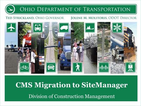 CMS Migration to SiteManager Division of Construction Management.