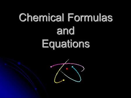 Chemical Formulas and Equations. Getting started with some definitions…