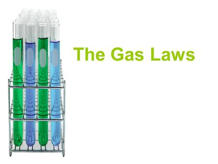 The Gas Laws. Introduction Scientists have been studying physical properties of gases for hundreds of years. In 1662, Robert Boyle discovered that gas.