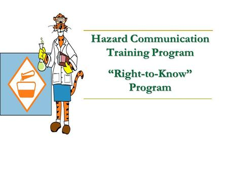 "Hazard Communication Training Program ""Right-to-Know"" Program."