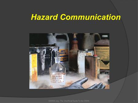 OSHAX.org - The Unofficial Guide To the OSHA1 Hazard Communication.