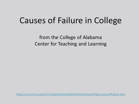 Causes of Failure in College from the College of Alabama Center for Teaching and Learning