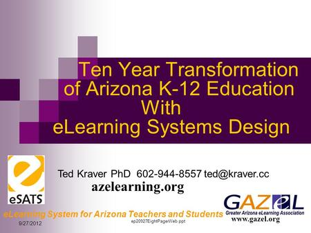 9/27/2012 ep20927EightPagerWeb.ppt Ten Year Transformation of Arizona K-12 Education With eLearning Systems Design eLearning System for Arizona Teachers.