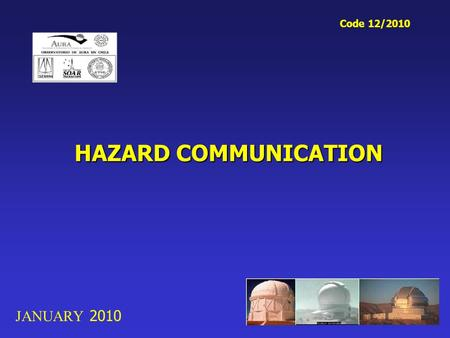 HAZARD COMMUNICATION JANUARY 2010 Code 12/2010. Hazard Communication HAZARD COMMUNICATION.