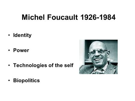 michel foucault power and identity essay E-ir publishes student essays & dissertations to allow our readers to broaden their how does michel foucault the processes of power (foucault.