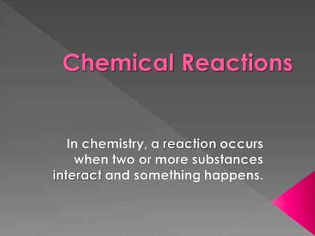  A chemical change must occur as it is the result of a chemical reaction.  A reaction could include ions, molecules, or pure atoms (elements).